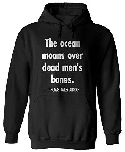 The Ocean moans Over Dead Men's Bones.- Thomas Bailey Aldrich Quote Hoodie
