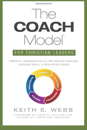 The-COACH-Model-for-Christian-Leaders-Powerful-Leadership-Skills-to-Solve-Problems-Reach-Goals-and-Develop-Others