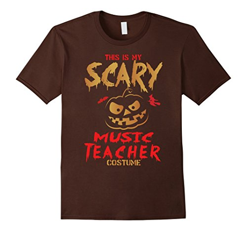 Scary Custumes (Mens THIS IS MY SCARY MUSIC TEACHER CUSTUME T-SHIRT 3XL Brown)