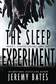 The Sleep Experiment: An edge-of-your-seat psychological thriller (World's Scariest Lege