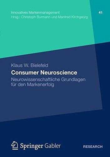 Consumer Neuroscience: Neurowissenschaftliche Grundlagen für den Markenerfolg (Innovatives Markenmanagement) (German Edition)