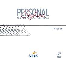 Personal stylist: Guia para consultores de imagem