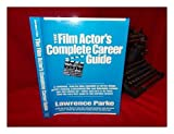 img - for The Film Actors Complete Career Guide / by Lawrence Parke. book / textbook / text book
