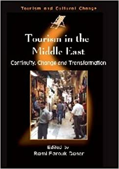 Tourism in the Middle East: Continuity, Change and Transformation (Tourism and Cultural Change) (2006-11-15)