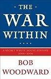 The War Within, Bob Woodward, 141659020X