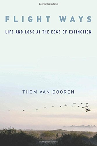 Flight Ways: Life and Loss at the Edge of Extinction (Critical Perspectives on Animals: Theory, Culture, Science, and Law) pdf epub
