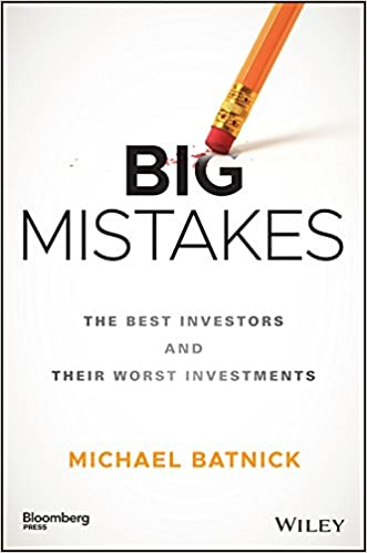 Big Mistakes: The Best Investors and Their Worst Investments Bloomberg: Amazon.es: Michael Batnick: Libros en idiomas extranjeros