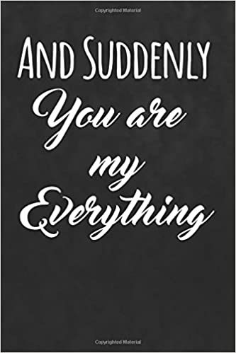 Buy And Suddenly You Are My Everything Sweet Love Pages Book