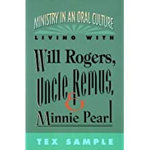 Ministry in an Oral Culture: Living with Will Rogers, Uncle Remus, and Minnie Pearl