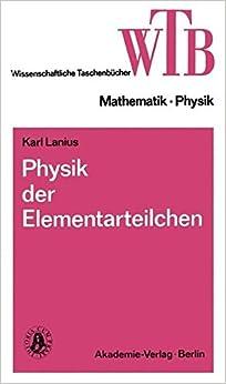 Physik der Elementarteilchen (Wissenschaftliche Taschenbücher)