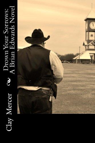 Drown Your Sorrows: A Brian Edwards Novel (Volume 3) ebook
