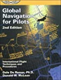 Global Navigation for Pilots : International Flight Techniques and Procedures, DeRemer, Dale and McLean, Donald W., 1560272198
