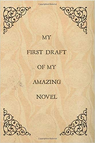 My First Draft Of Amazing Novel Notebook For Writing A NovelGifts WriterAspiringAuthorStudentCreative WritingChristmasBirthdayPresentVintage