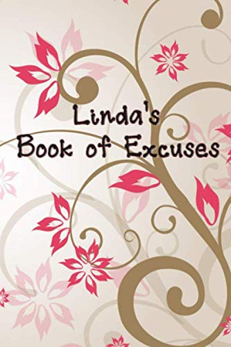 Linda's Book of Excuses: Personalized Notebook for Linda (Best Excuses To Call In Sick)