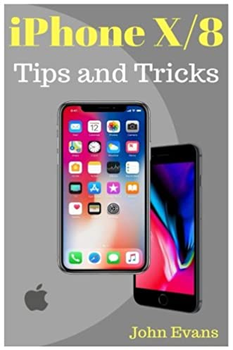 amazon com iphone x 8 plus tips and tricks for your new iphone rh amazon com iPhone 7 Manual iPhone 3 Manual