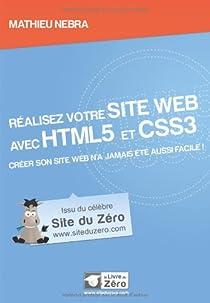 Réalisez votre site web avec HTML5 et CSS3 par Nebra
