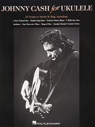 Johnny Cash for Ukulele: 25 Songs to Strum & Sing (Johnny Cash Folsom Prison Blues Bass Tab)