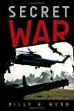 Secret War, Billy G. Webb, 1453564845