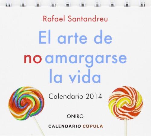 Calendario De Sobremesa El Arte De No Amargarse La Vida 2014