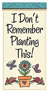 "Funny Garden Sayings Mini Flag ""I don't Remember Planting This!"""