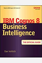 Ibm Cognos 8 Business Intelligence: The Official Guide Paperback