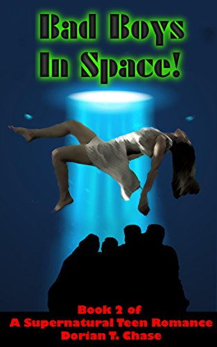 Bad Boys In Space!: Book 2 of A Supernatural Teen Romance