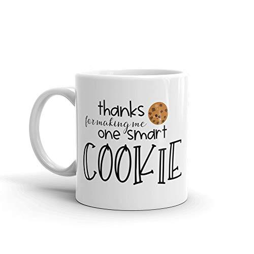 Thanks for Making Me One Smart Cookie Mug Teacher Appreciation Mug Teacher Gift-11OZ Coffee Mug
