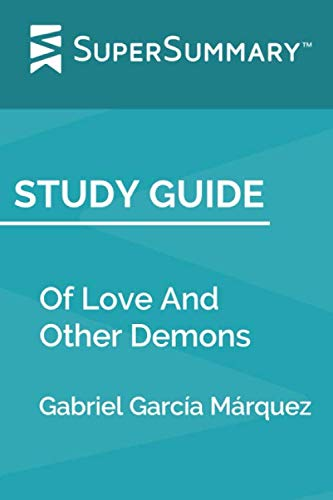 Study Guide: Of Love And Other Demons by Gabriel García Márquez (SuperSummary) (Gabriel Garcia Marquez Of Love And Other Demons)