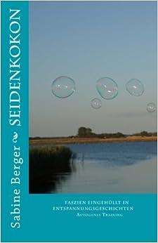 Book Seidenkokon: Faszien eingebunden in Entspannungsgeschichten, Autogenes Training