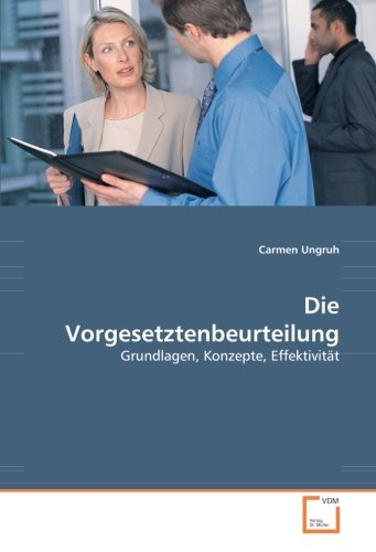 Die Vorgesetztenbeurteilung: Grundlagen, Konzepte, Effektivität