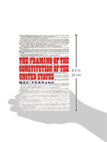 The Framing of the Constitution of the United States: Max Farrand ...