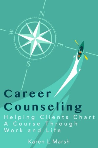 Purchase low price Career Counseling: Helping Clients Chart Course Through Work and Life