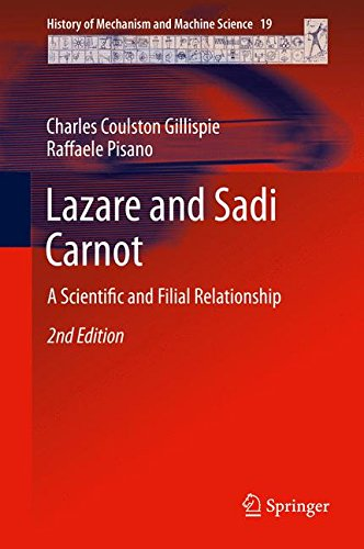 Lazare and Sadi Carnot: A Scientific and Filial Relationship (History of Mechanism and Machine Science)