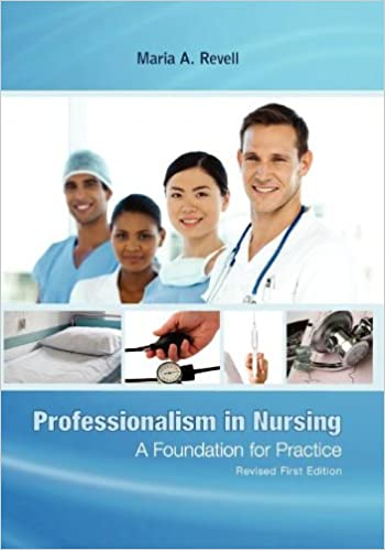 Book Professionalism in Nursing: A Foundation for Practice (Revised First Edition)