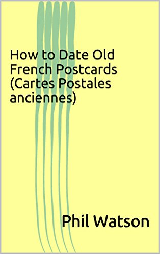 How to Date Old French Postcards (Cartes Postales anciennes)