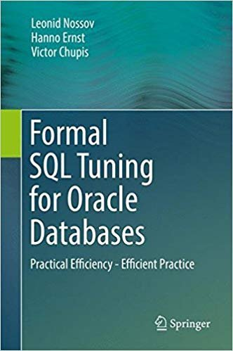 Formal SQL Tuning for Oracle Databases. Practical Efficiency - Efficient Practice