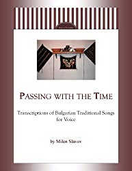 Passing with the Time - Transcriptions of Bulgarian Traditional Songs for Voice (English Edition)