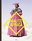 img - for Christophe De Jaegher: Haute Africa : People. Photography. Fashion (Hardcover); 2014 Edition book / textbook / text book