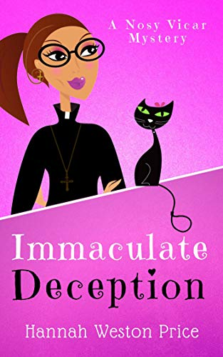 Immaculate Deception (Nosy Vicar Mysteries Book 1) by [Price, Hannah Weston]