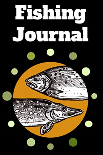 Fishing Journal: Fish Heads | Fishing Journal Keeps Records Of Your Fishing Trip, Weather Tracker, Bait Used, Fishing Buddies, Notes | Fisherman