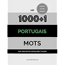 Portugais: Les 1000+1 Mots que vous devez absolument savoir (French Edition)