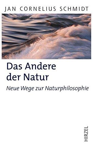 Das Andere der Natur: Neue Wege zur Naturphilosophie