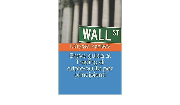 Trading Criptovalute, una Guida Completa [Aggiornata ]