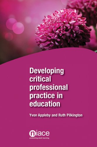 Developing Critical Professional Practice in Education Yvonn Appleby