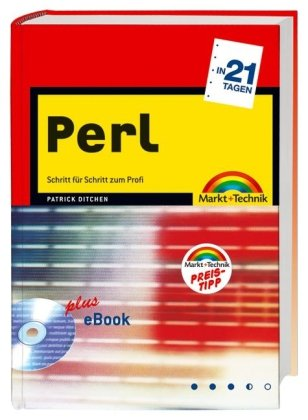 Perl in 21 Tagen: Schritt für Schritt zum Profi (in 14/21 Tagen) Gebundenes Buch – 1. März 2005 Patrick Ditchen Markt+Technik Verlag 3827269040 Programmiersprachen