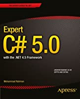 Expert C# 5.0: with the .NET 4.5 Framework Front Cover