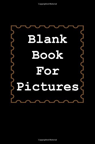 Blank Book For Pictures: 6 x 9, 108 Lined Pages (diary, notebook, journal) pdf