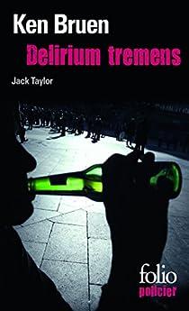 Delirium tremens : Une enquête de Jack Taylor par Bruen