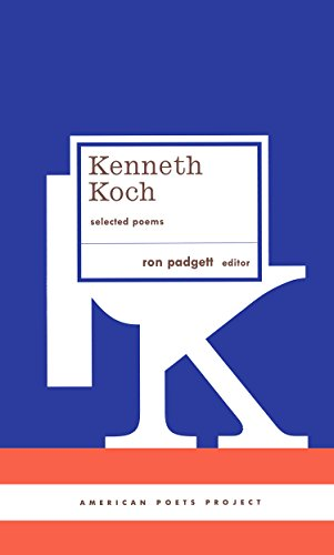 Kenneth Koch: Selected Poems: (American Poets Project #24)