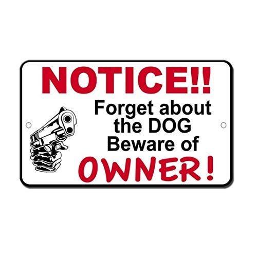 Dozili Hermosaa Forget The Dog Beware The Owner Gun Novelty Funny Wall Decor Metal Signs 12